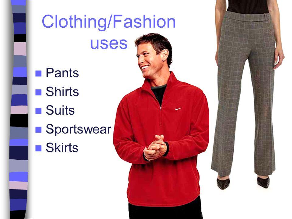Clothing/Fashion uses Pants Shirts Suits Sportswear Skirts