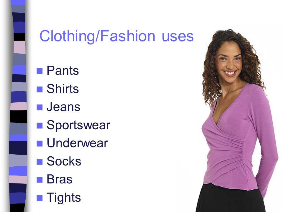 Pants Shirts Jeans Sportswear Underwear Socks Bras Tights Clothing/Fashion uses