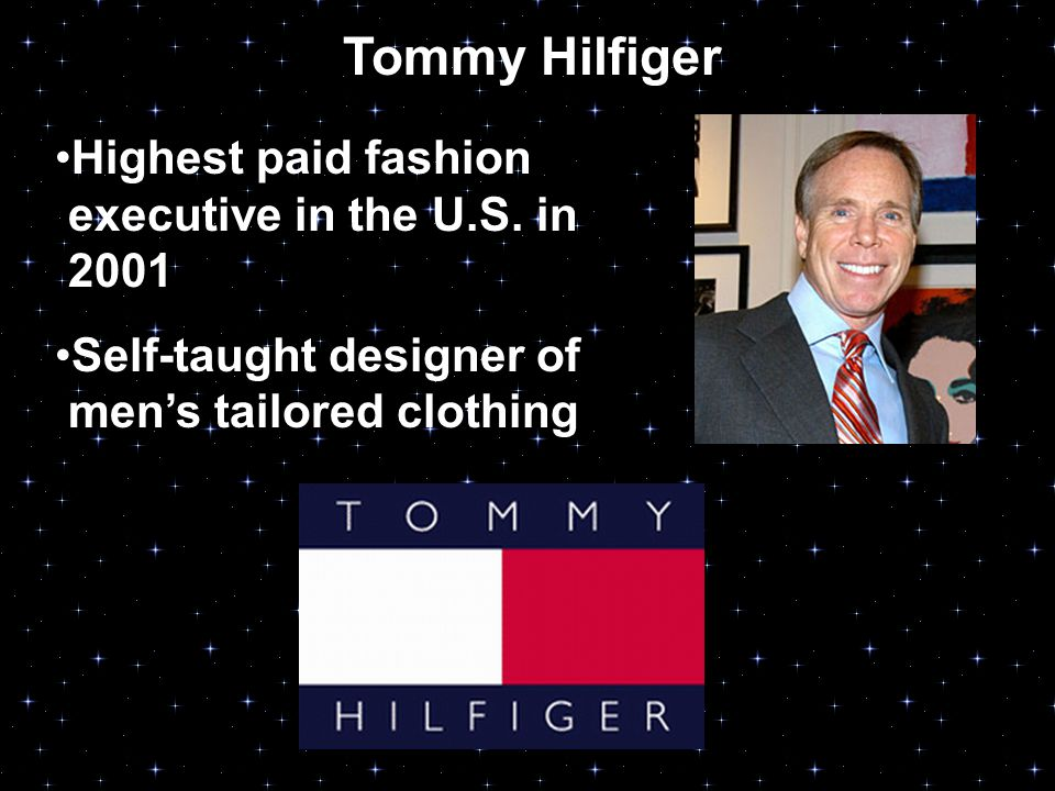 Tommy Hilfiger Highest paid fashion executive in the U.S.