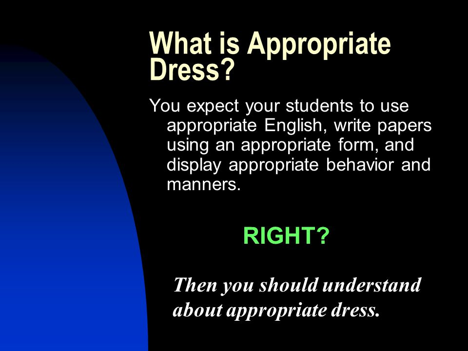 What is Appropriate Dress.