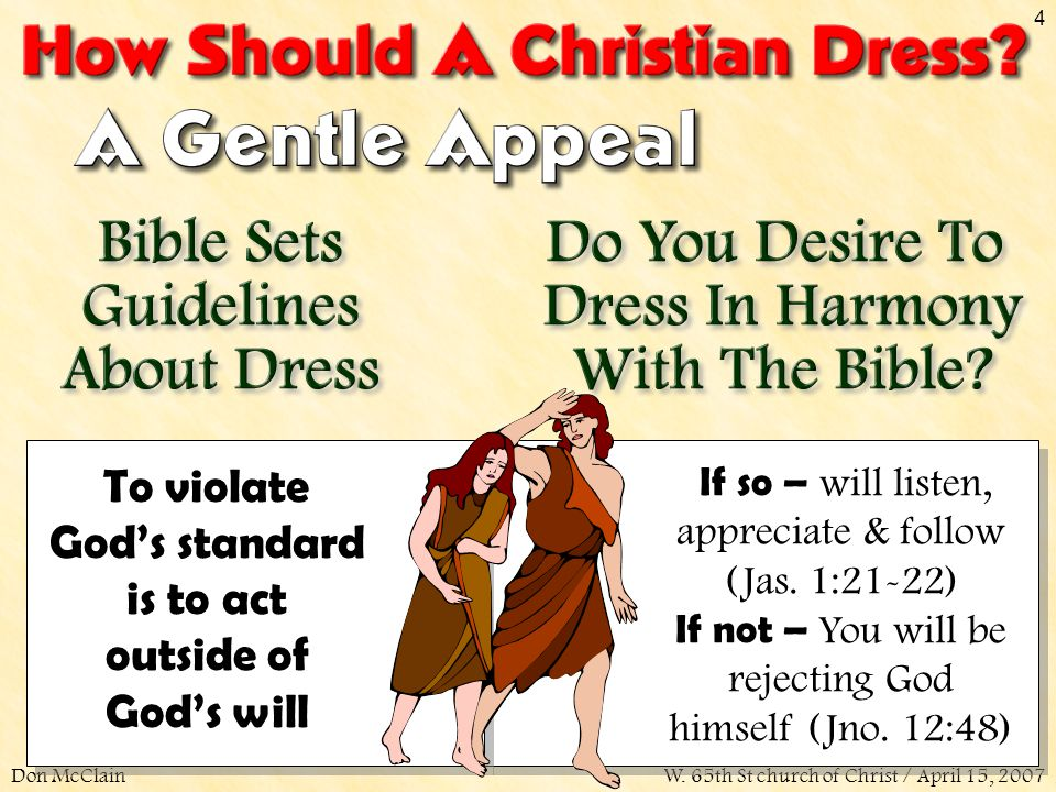 Don McClainW. 65th St church of Christ / April 15, 2007 4 If so – will listen, appreciate & follow (Jas. 1:21-22) If not – You will be rejecting God h