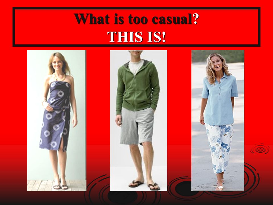 What is too casual? THIS IS!