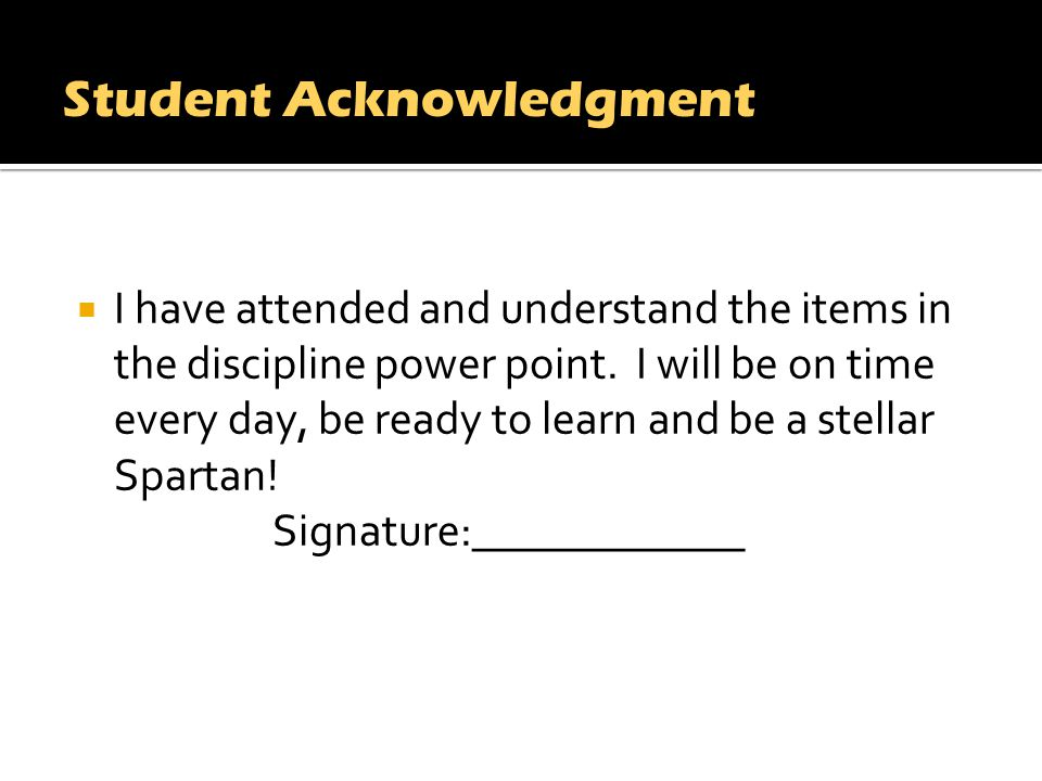 I have attended and understand the items in the discipline power point.