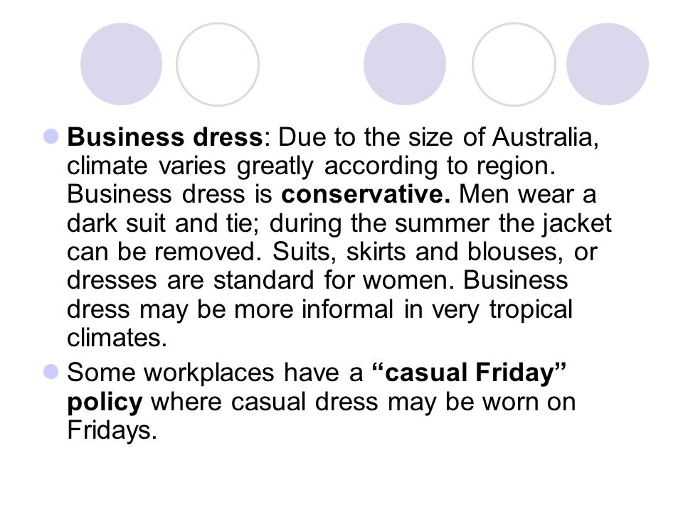 Business dress: In the business world, good clothes are a signature of success.