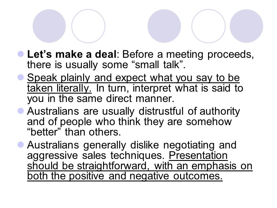 Keep your presentation simple and to the point, since excessive details will not be well received.