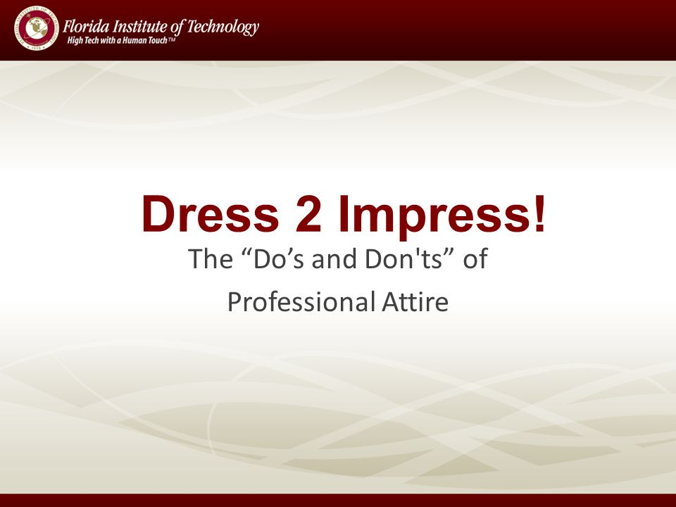 Dress 2 Impress! The Dos and Don ts of Professional Attire