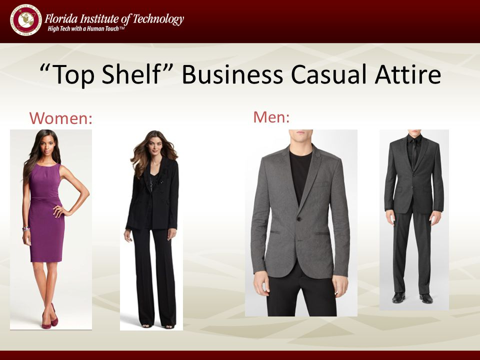 Top Shelf Business Casual Attire Women: Men: