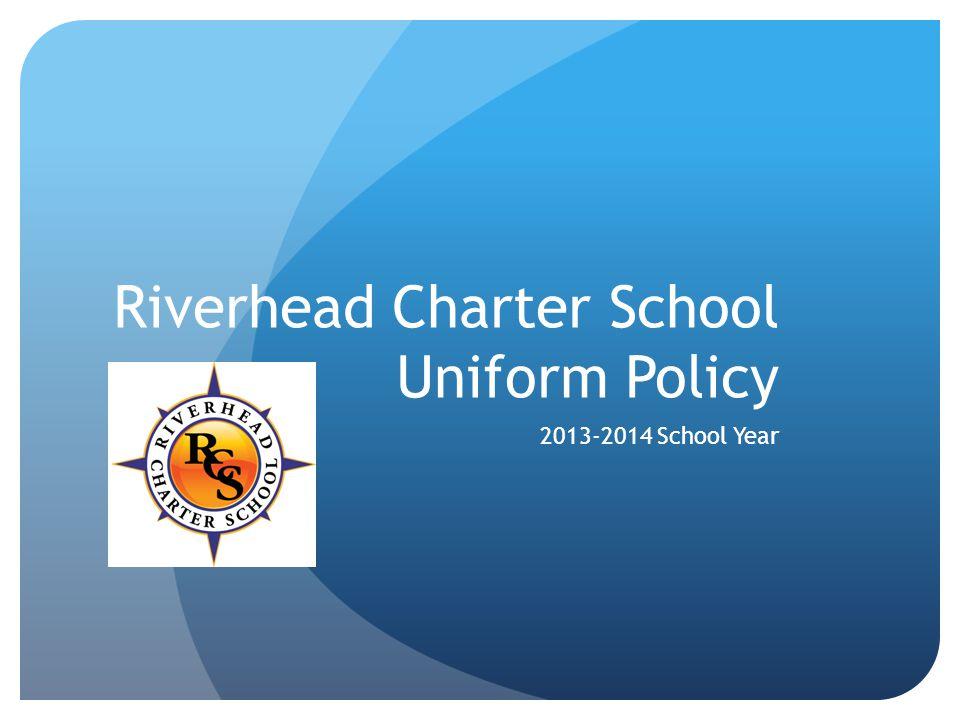 Riverhead Charter School Uniform Policy 2013-2014 School Year