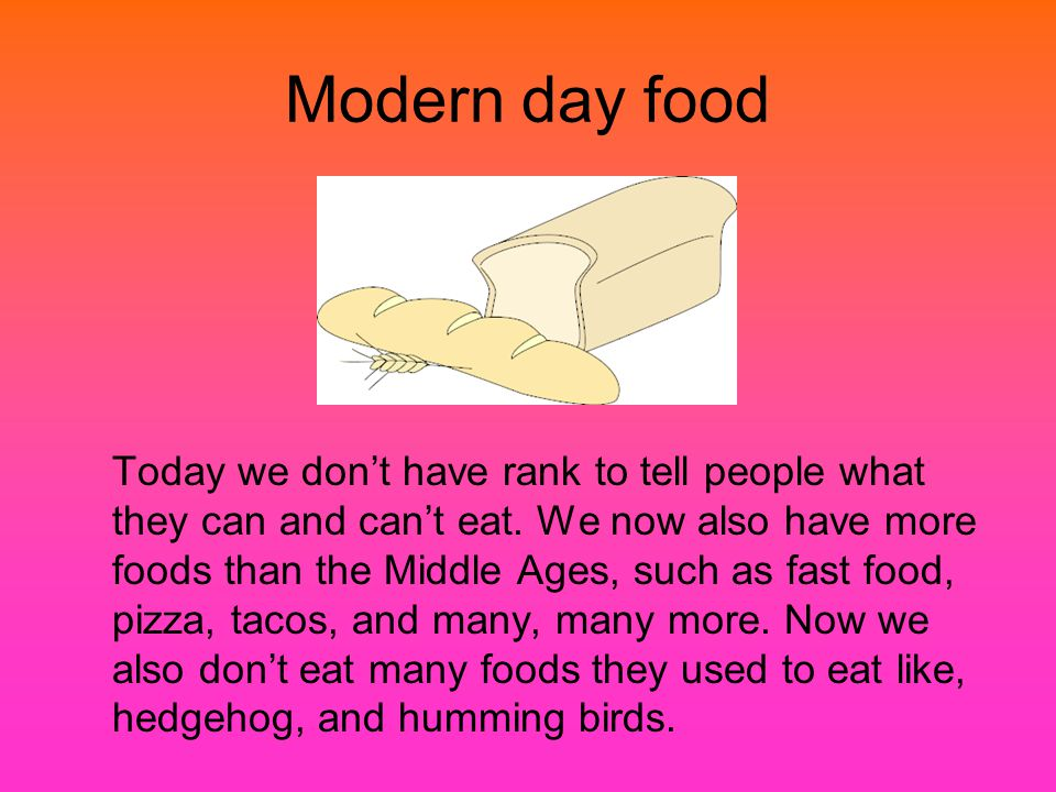 Modern day food Today we dont have rank to tell people what they can and cant eat.