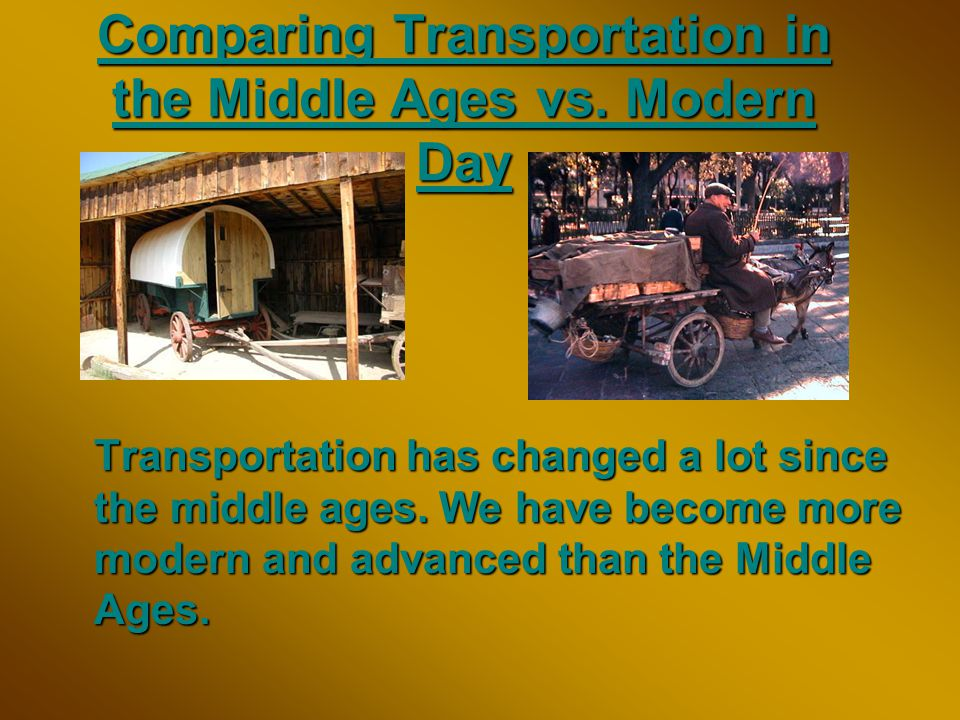 Comparing Transportation in the Middle Ages vs.