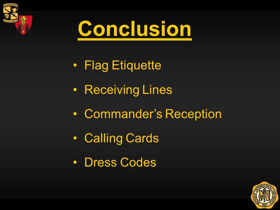 Conclusion Flag Etiquette Receiving Lines Commanders Reception Calling Cards Dress Codes