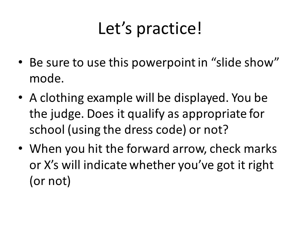 Lets practice. Be sure to use this powerpoint in slide show mode.