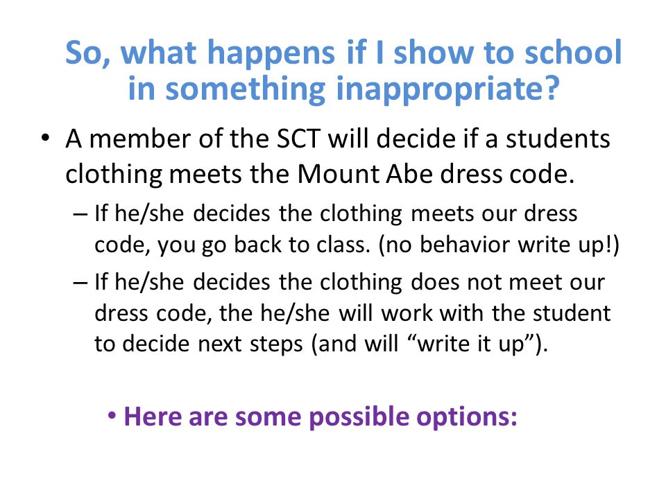 A member of the SCT will decide if a students clothing meets the Mount Abe dress code.