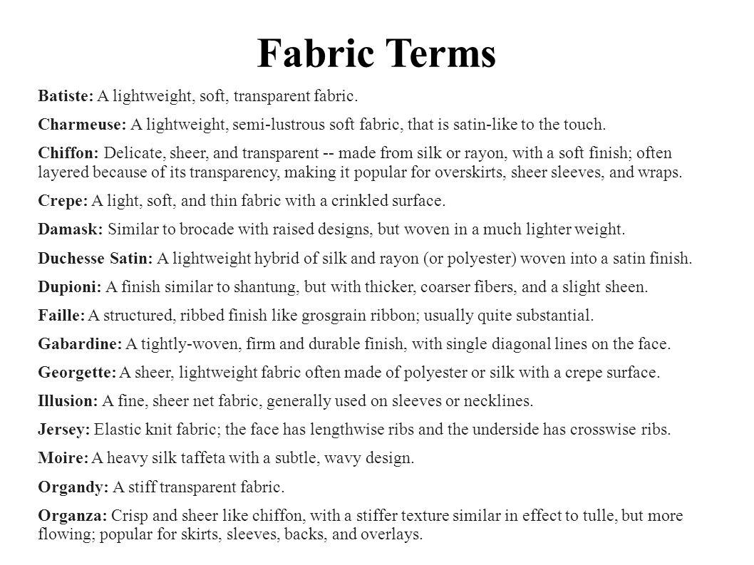 Fabric Terms Batiste: A lightweight, soft, transparent fabric.
