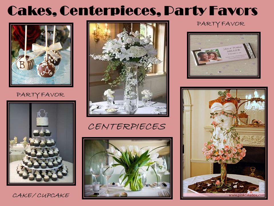 Cakes, Centerpieces, Party Favors PARTY FAVOR CENTERPIECES CAKE / CUPCAKE