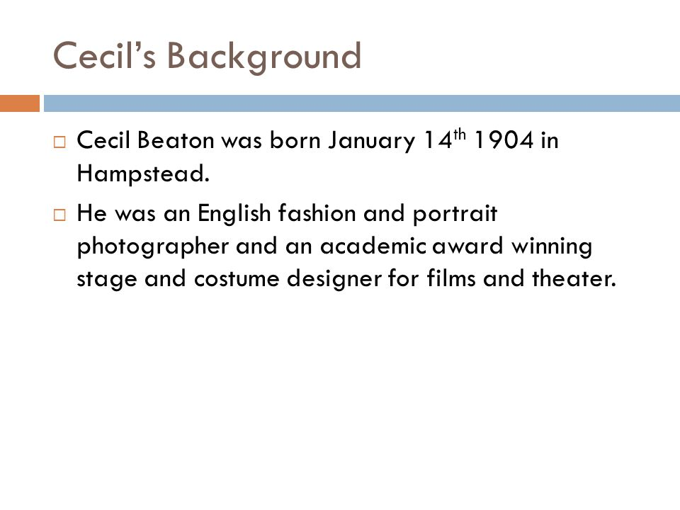 Education Cecil was educated at Heath Mount School, St Cyprians School and Eastbourne, where his artistic talent was quickly recognized.