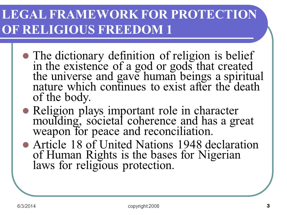 6/3/2014copyright 2008 14 NATIONAL LEGAL INSTRUMENT 1 The National Legal Instrument for the protection of religious freedom lies in the 1999 Constitution of the Federal Republic of Nigeria.