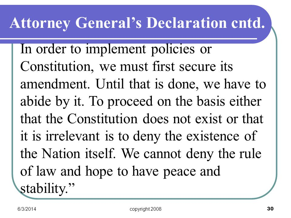 6/3/2014copyright 2008 30 In order to implement policies or Constitution, we must first secure its amendment.