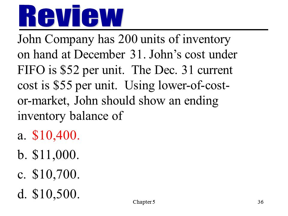 Chapter 536Chapter 536 John Company has 200 units of inventory on hand at December 31.