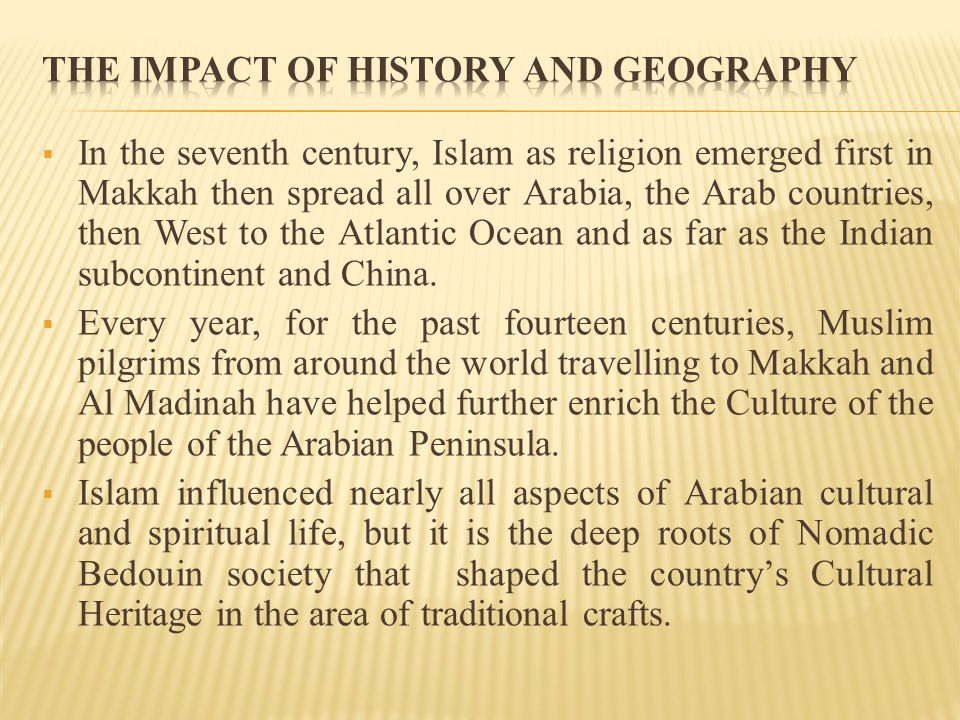In the seventh century, Islam as religion emerged first in Makkah then spread all over Arabia, the Arab countries, then West to the Atlantic Ocean and