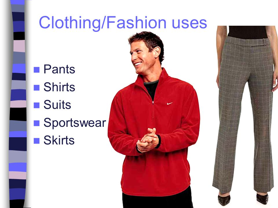 Clothing/Fashion uses Pants Shirts Suits Sportswear Skirts