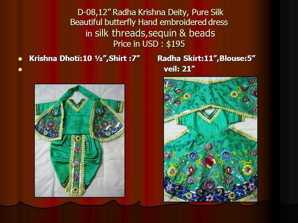 D-08,12 Radha Krishna Deity, Pure Silk Beautiful butterfly Hand embroidered dress in silk threads,sequin & beads Price in USD : $195 D-08,12 Radha Kri
