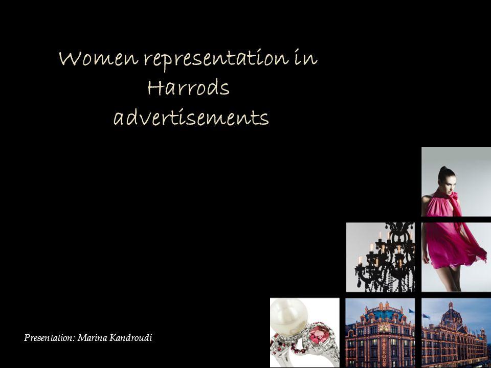 Women representation in Harrods advertisements Presentation: Marina Kandroudi