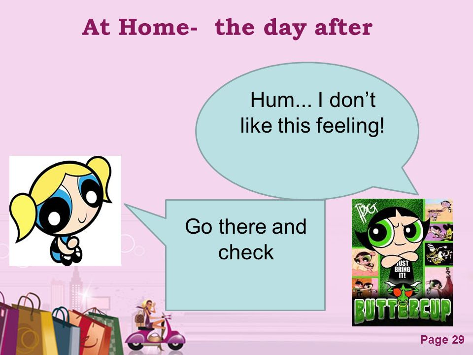 Free Powerpoint Templates Page 29 At Home- the day after Hum... I dont like this feeling! Go there and check