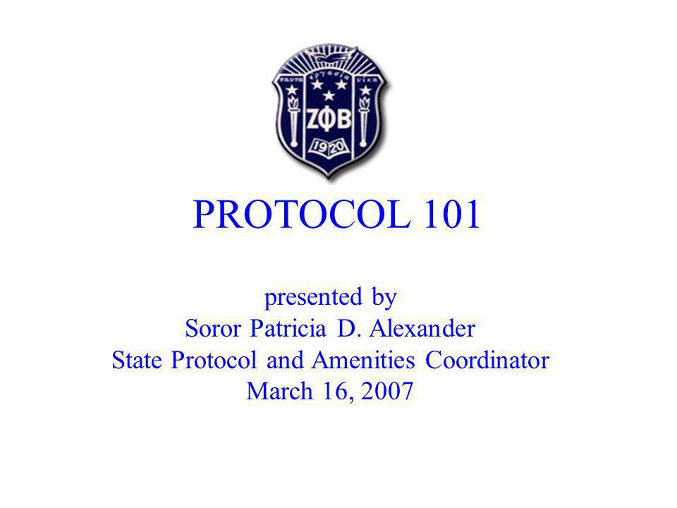 Protocol 101 Definition Communicating of Official Business Use of Greek Terms Addressing Sorors/Sigma Brothers Courtesies Extended to Officers Dress for Zeta Functions References