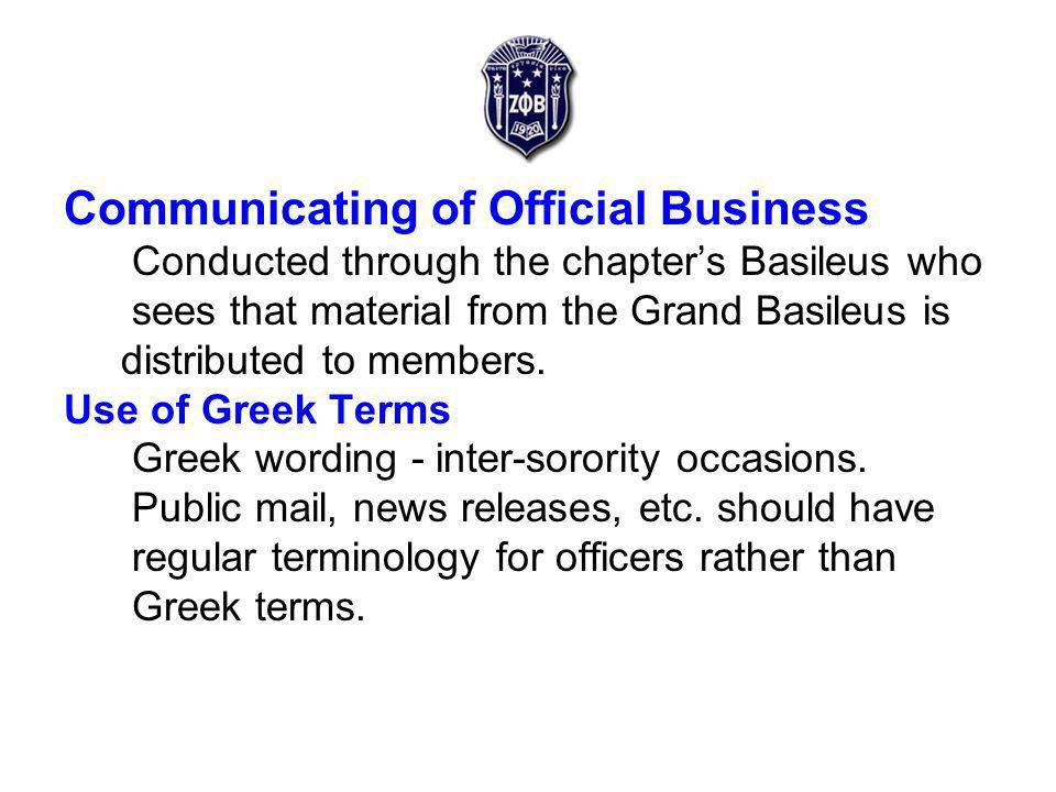 Communicating of Official Business Conducted through the chapters Basileus who sees that material from the Grand Basileus is distributed to members.