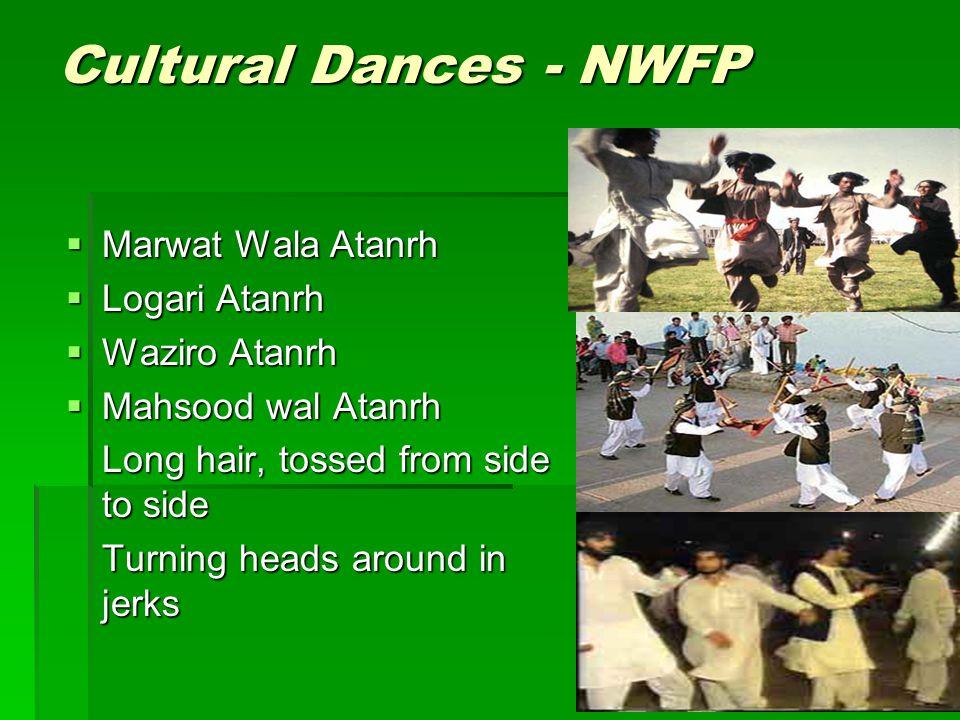 Cultural Dances - NWFP Marwat Wala Atanrh Marwat Wala Atanrh Logari Atanrh Logari Atanrh Waziro Atanrh Waziro Atanrh Mahsood wal Atanrh Mahsood wal At