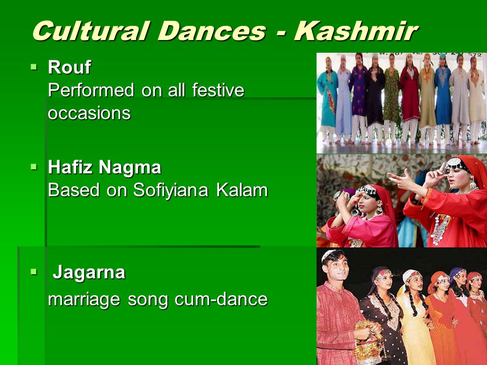 Cultural Dances - Kashmir Rouf Performed on all festive occasions Rouf Performed on all festive occasions Hafiz Nagma Based on Sofiyiana Kalam Hafiz N