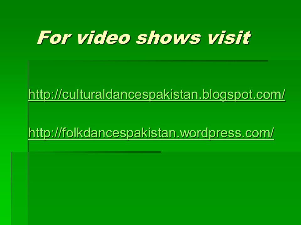 For video shows visit http://culturaldancespakistan.blogspot.com/ http://folkdancespakistan.wordpress.com/
