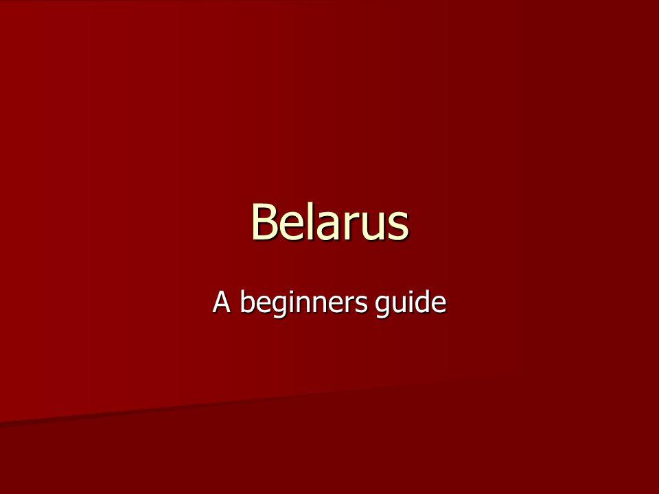 Belarus A beginners guide