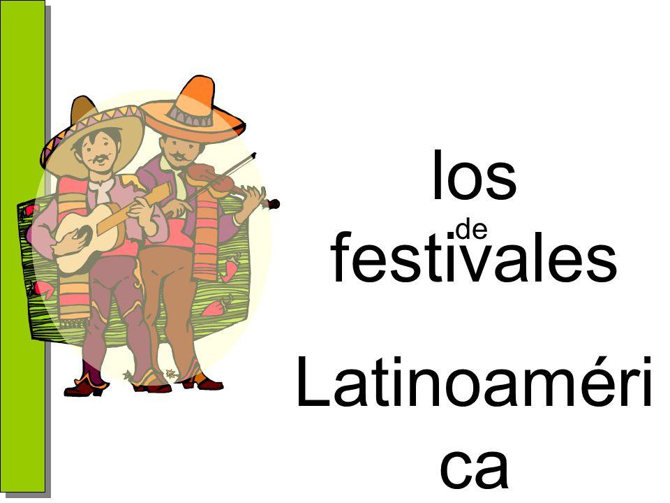 los festivales Latinoaméri ca de
