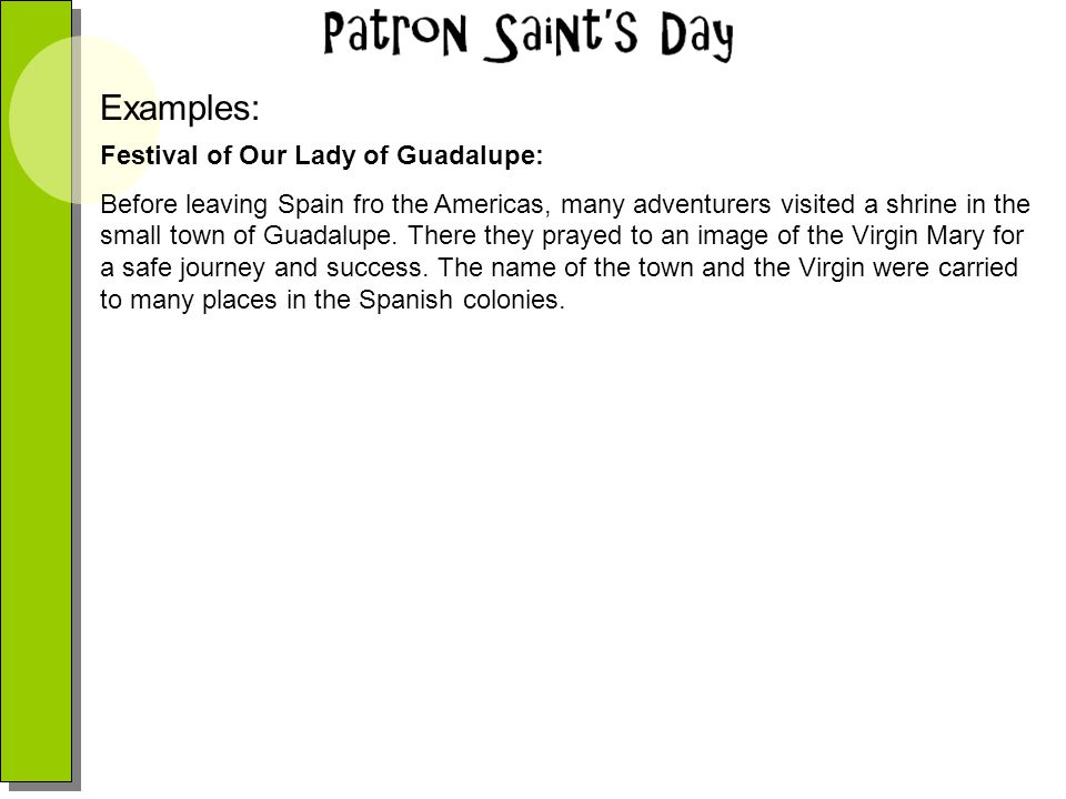 Festival of Our Lady of Guadalupe: Celebrated at different times of the year by different countries.