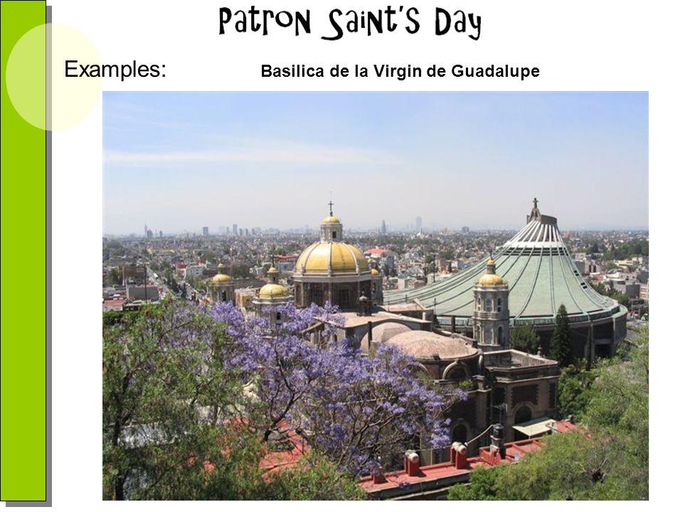 Basilica de la Virgin de Guadalupe Examples: