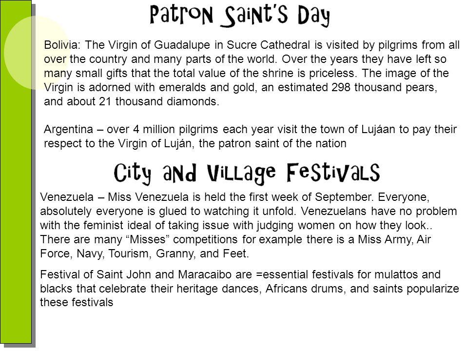 Venezuela - In the Andean region of Táchira, Mérida and Trujillo, the celebration called La Paradura del Niño is focused on Jesus as a child.
