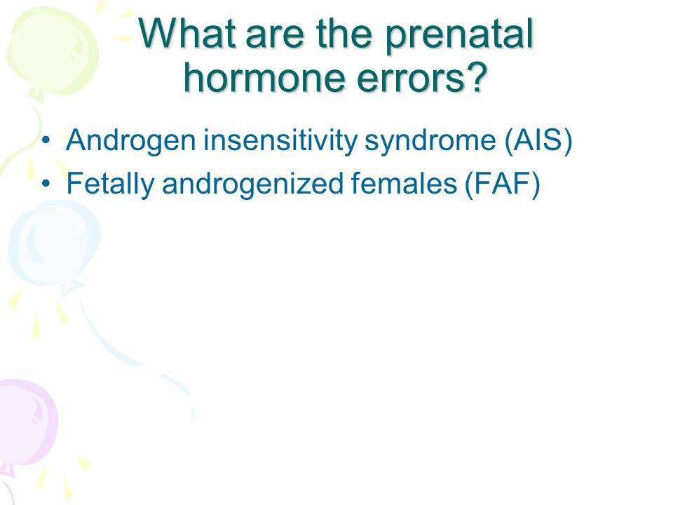What are the prenatal hormone errors.