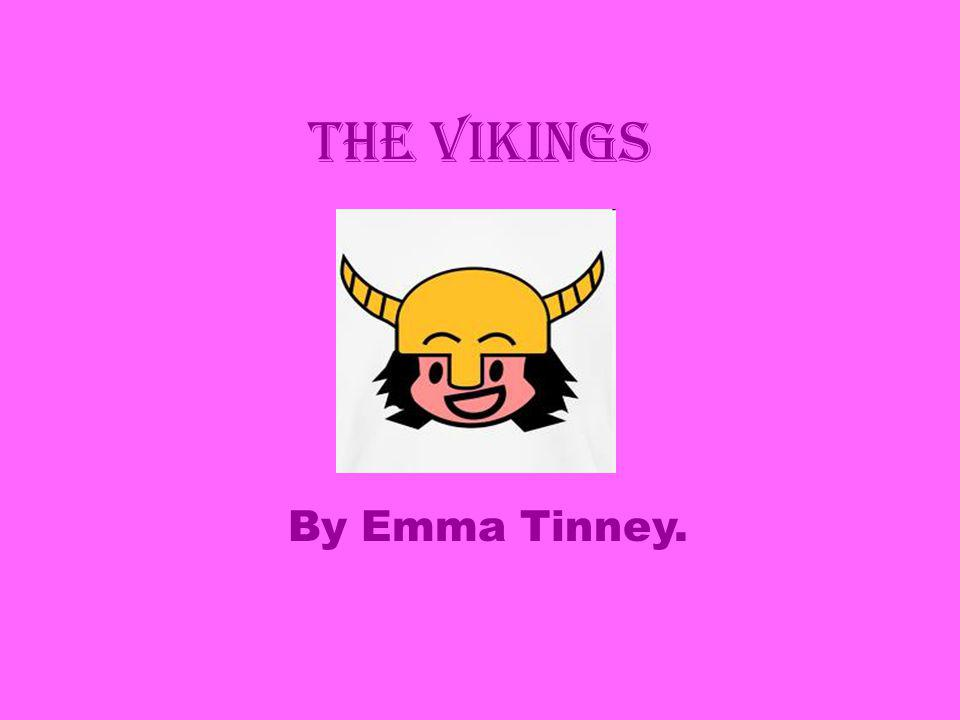 The vikings By Emma Tinney.