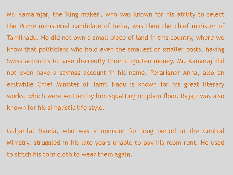 Mr. Kamarajar, the 'King maker', who was known for his ability to select the Prime ministerial candidate of India, was then the chief minister of Tami