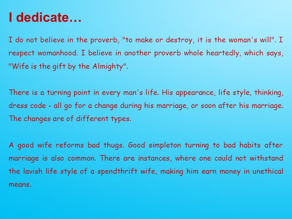 I dedicate… I do not believe in the proverb,