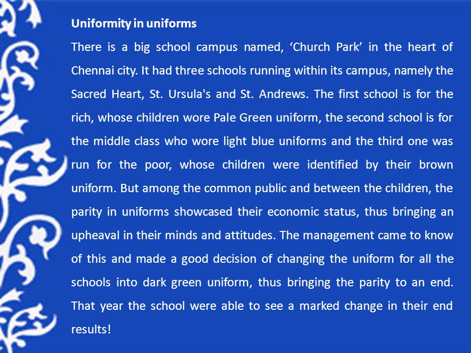 Uniformity in uniforms There is a big school campus named, Church Park in the heart of Chennai city. It had three schools running within its campus, n