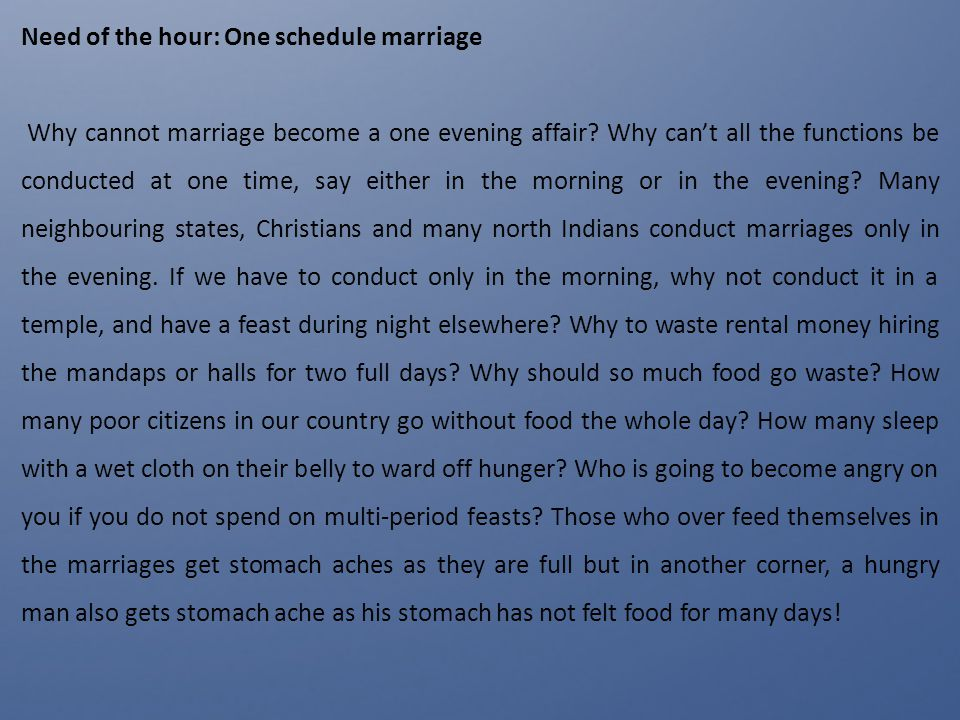 Need of the hour: One schedule marriage Why cannot marriage become a one evening affair? Why cant all the functions be conducted at one time, say eith