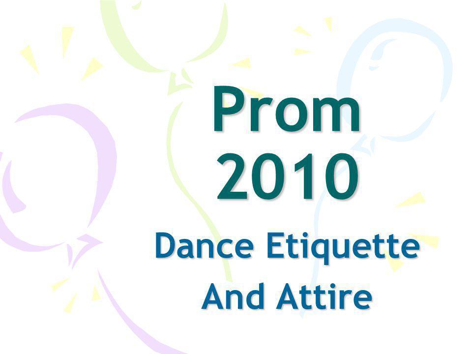 Dance Etiquette Full means no front slits past the fingertips.