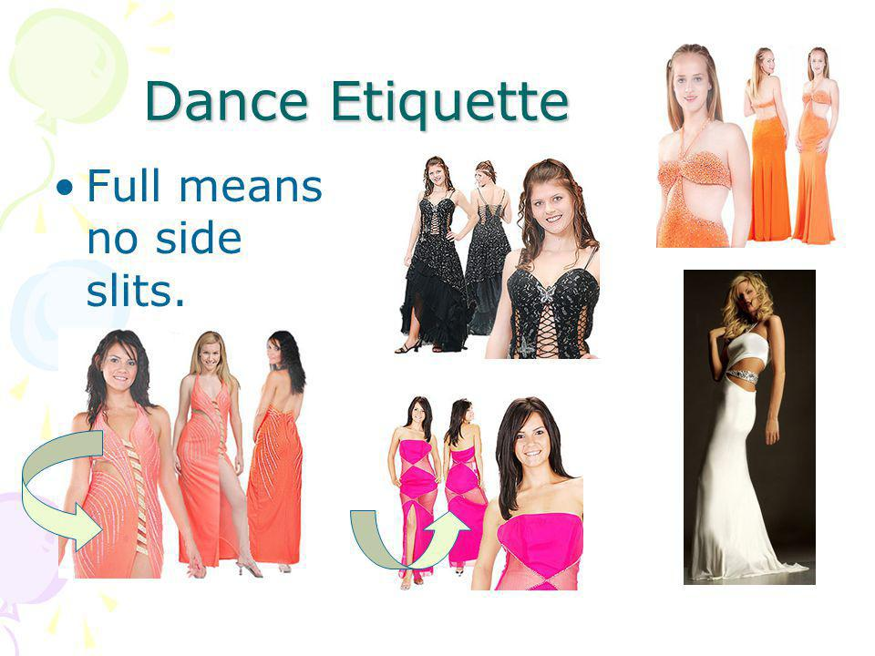 Dance Etiquette Full means no side slits.