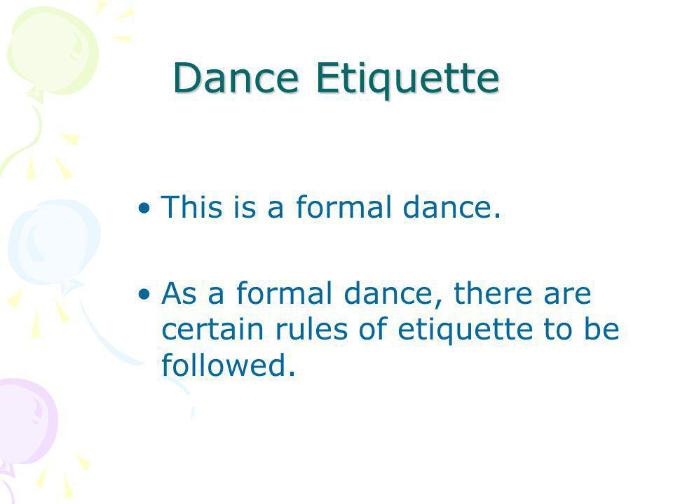 Dance Etiquette Full means no excessive cleavage, front or side.