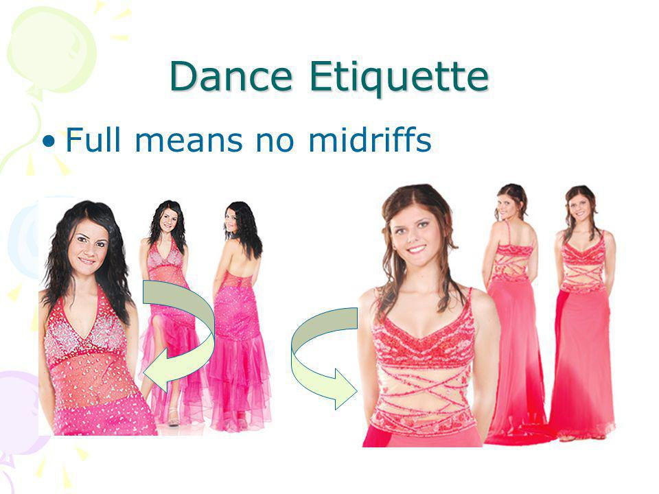 Dance Etiquette Full means no back slits within 2 inches of your back side.