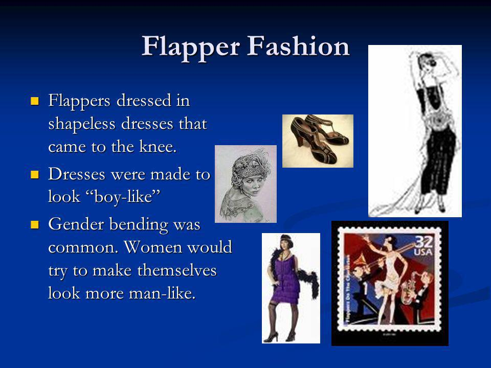 The Flappers Flappers were women who rebelled against the fashion and social norms of the early 1900s.