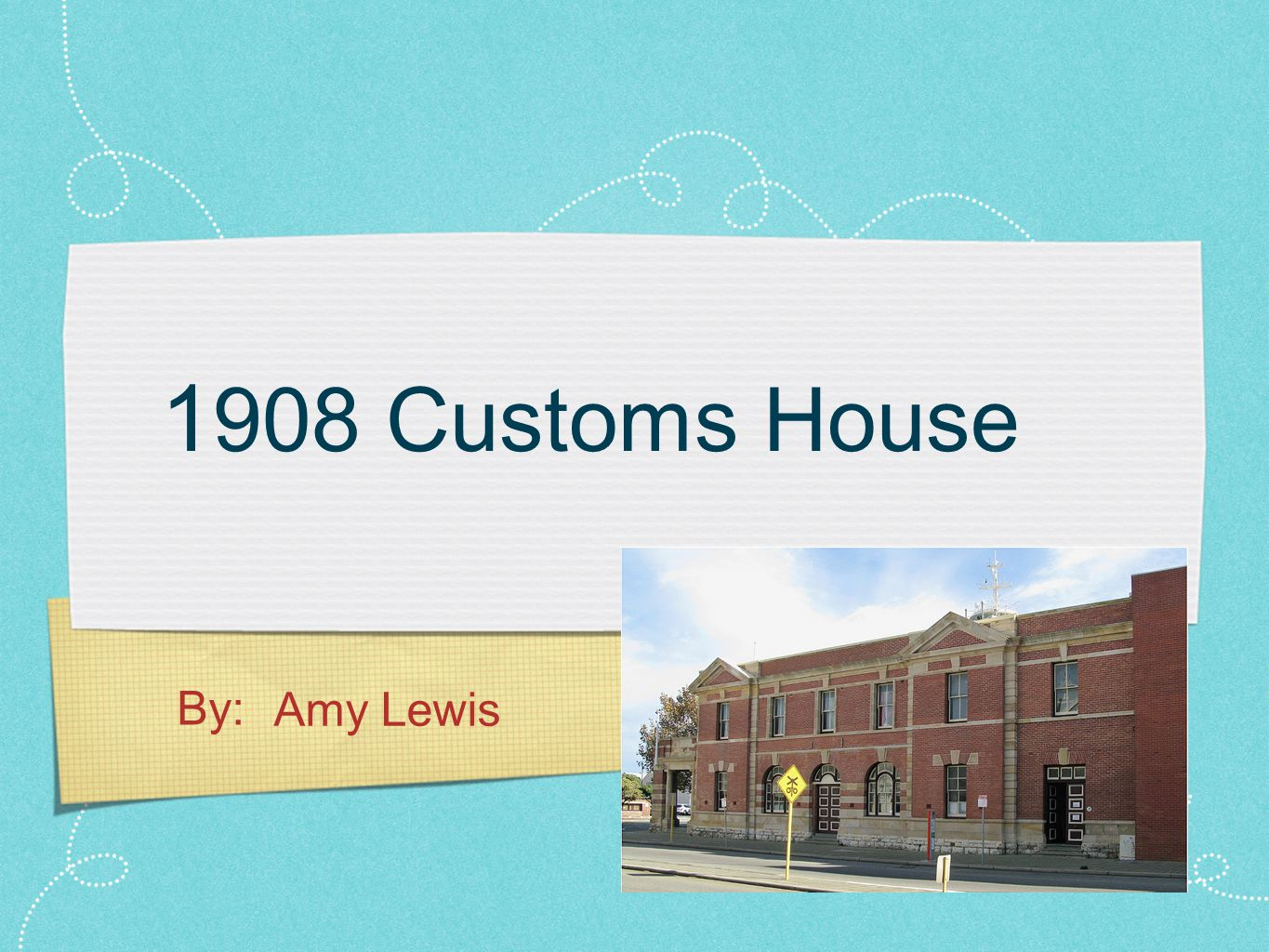 1 908 Customs House Amy Lewis By: